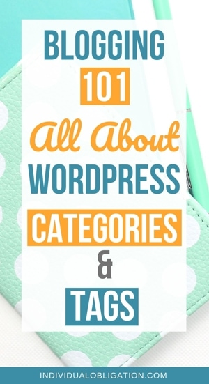 Blogging 101 - All about WordPress categories and tags