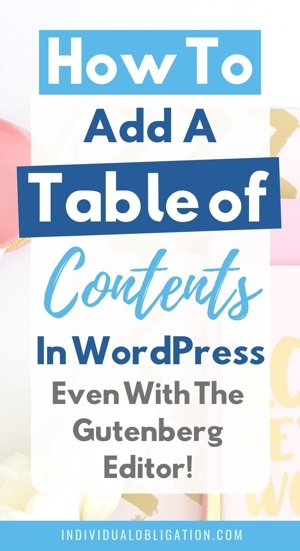 How To Add A Table Of Contents In WordPress Even With The Gutenberg Editor!