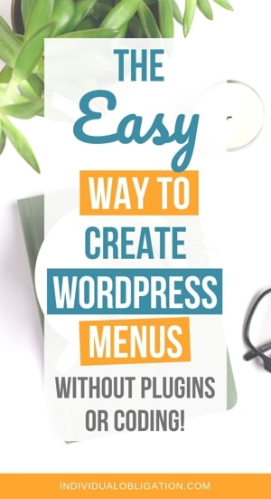 The easy way to create WordPress menus without plugins or coding!