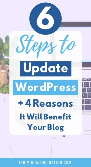 6 Steps To Update WordPress + 4 Reasons It Will Benefit Your Blog