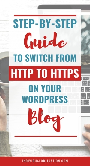 Step By Step Guide To Switch From Http To Https On Your WordPress Blog