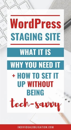Wordpress Staging Site What It Is, Why You Need It & How To Set It Up Without Being Tech Savvy