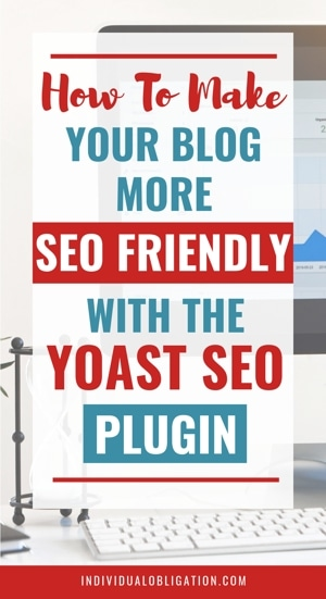 How To Make Your Blog More Seo Friendly With The Yoast Seo Plugin For WordPress