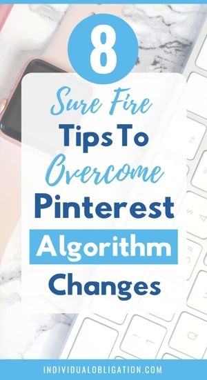 Sure Fire Tips To Overcome Pinterest Algorithm Changes