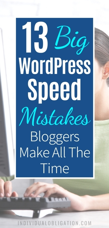 13 Big WordPress Speed Mistakes Bloggers Make All The Time