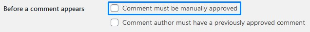 Comment Must Be Manually Approved In WordPress