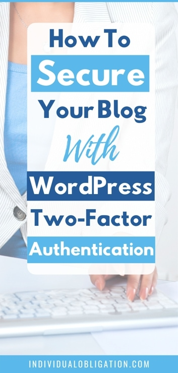 How To Secure Your Blog With WordPress Two Factor Authentication