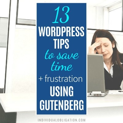 Wordpress Tips To Save Time & Frustration Using Gutenberg As A Beginner Blogger B Featured