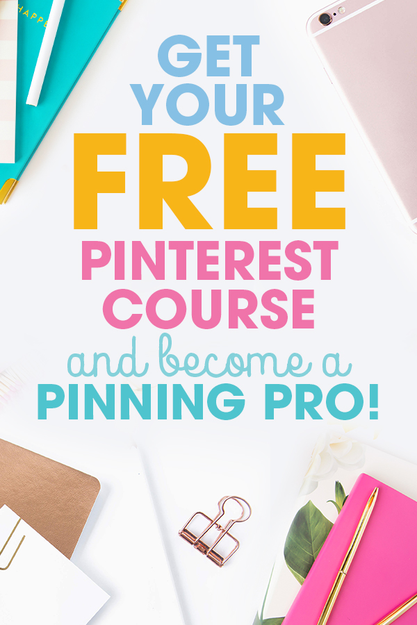 Get Your Free Pinterest Course Become A Pinning Pro