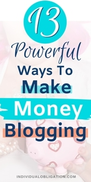13 Blogging Tips On How To Make Money Blogging That Beginner Bloggers Need To Know About