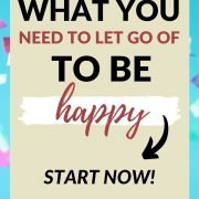 things to let go of to be happy