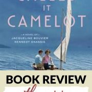 Book Review: And They Called It Camelot