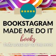 """""""Bookstagram Made Me Do It"""" Books That Lived Up to the Hype"""