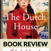 Book Review: The Dutch House
