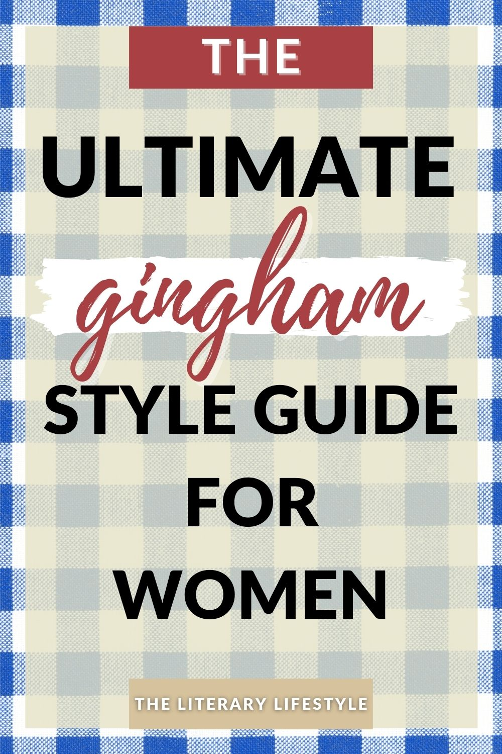 The Ultimate Gingham Style Guide for Women
