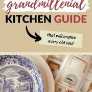 Grandmillenial style home decor for kitchens