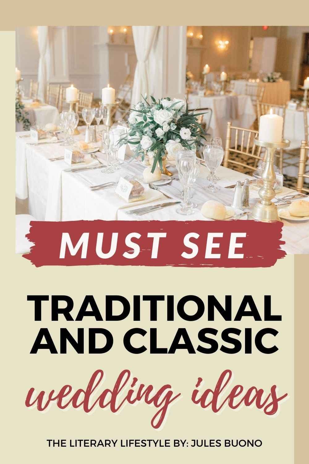 Must See Traditional and Classic Wedding Ideas