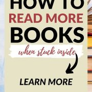 how to read more books when stuck inside