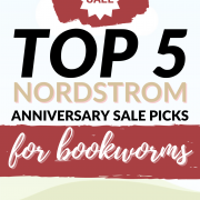 Top 5 Nordstrom Anniversary Sale Picks for Bookworms