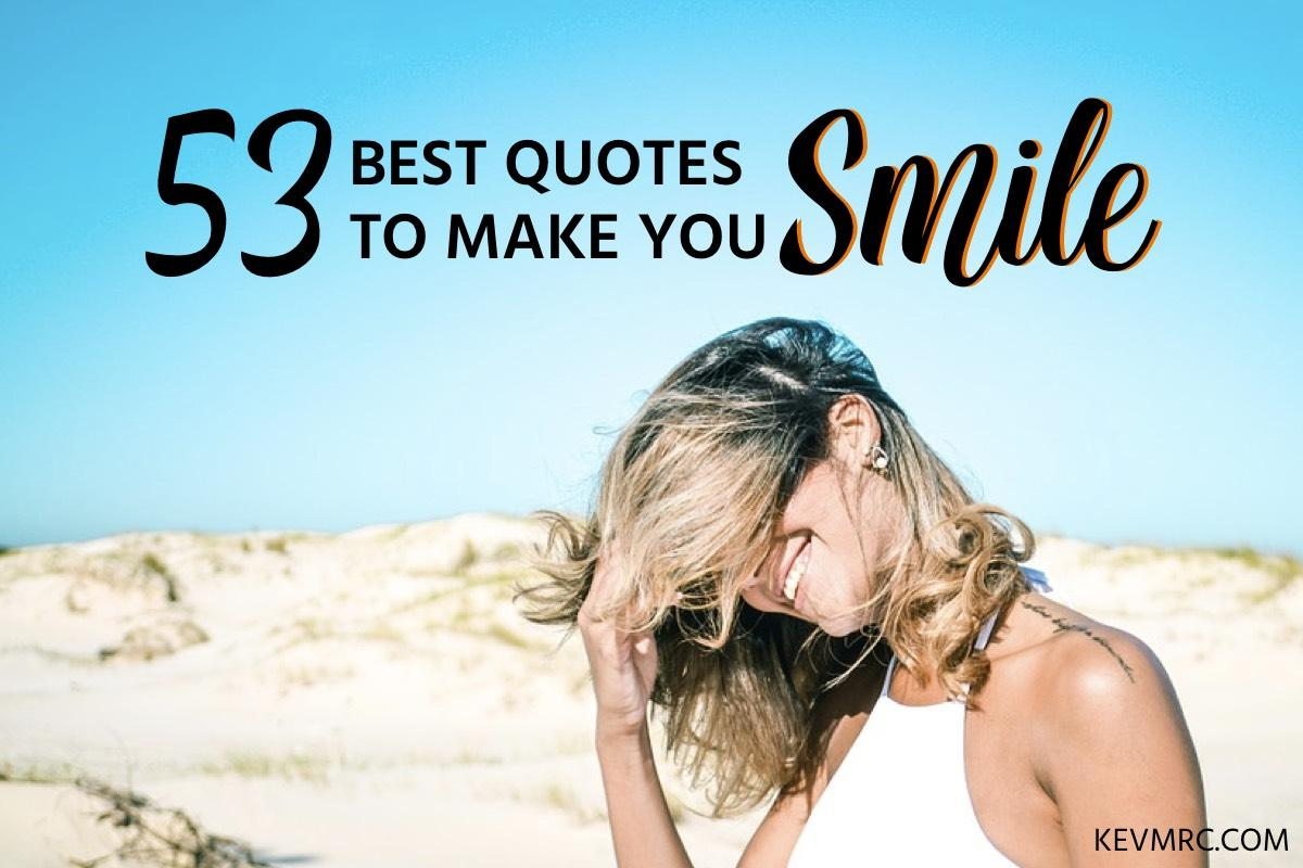 56 Funny Smile Quotes The Best Quotes To Make You Smile Kevmrc Com