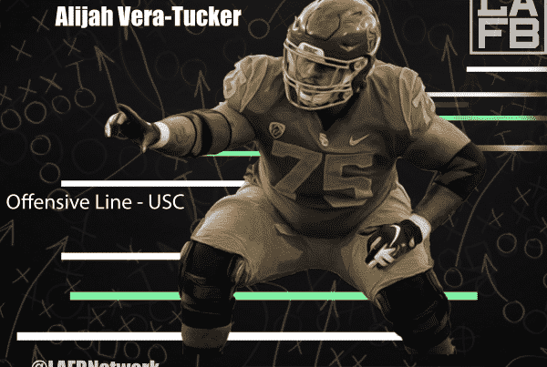USC Offensive Lineman Alijah Vera-Tucker. LAFB Network Graphic