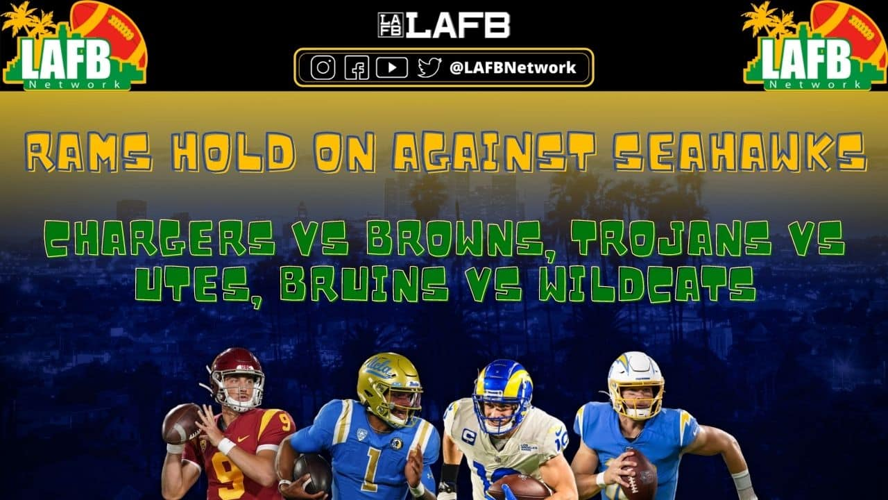 LA Football Pod: Rams Survive With Sosa Kremenjas; Chargers, Trojans, And Bruins Preview
