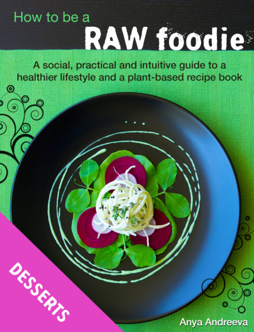 Anya Andreeva's healthy book, raw vegan, vegetarian breakfast, desserts, sweets, cakes recipes