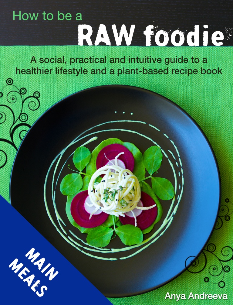 Anya Andreeva's healthy book, raw vegan, vegetarian main meals, food, salads, snacks, entrees, bites, crackers recipes