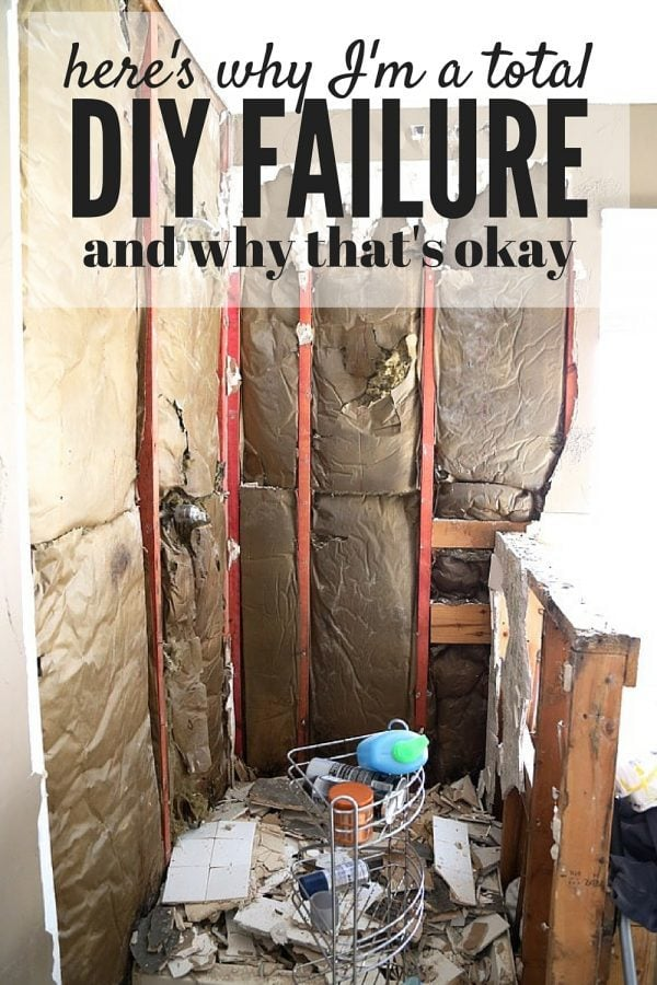 Do you ever feel like you're a failure at getting stuff done around the house? I know I'm a complete DIY failure - and that's okay! Here's a reminder that we all have areas in our home that we're ashamed of, and why you shouldn't let them define you