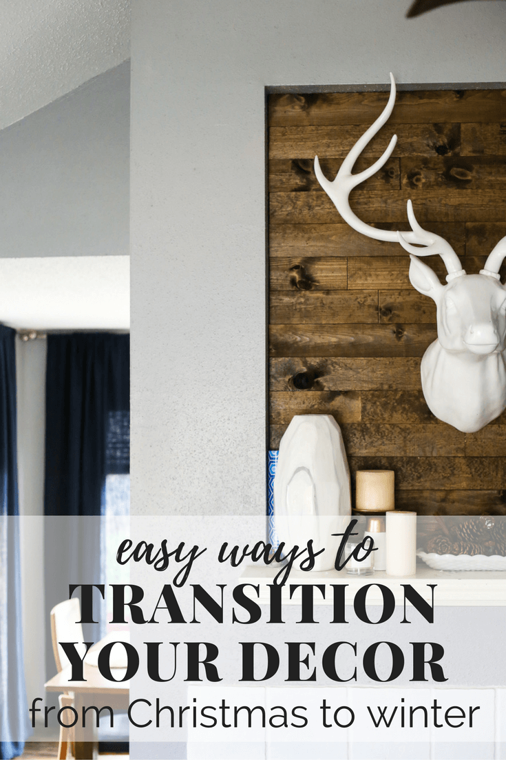 Tips, tricks, and ideas for easily transitioning your decor from Christmas to winter. This will make cleaning and organizing your home after Christmas so much easier, and you'll love how it looks!