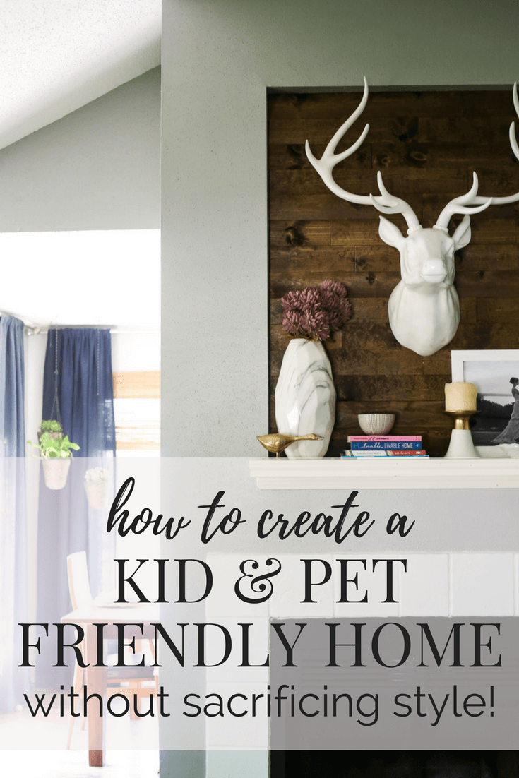 How to decorate your home when you have kids and pets - 6 great tips for kid-friendly and pet-friendly decor in your home, and how to create a home that's functional AND beautiful!