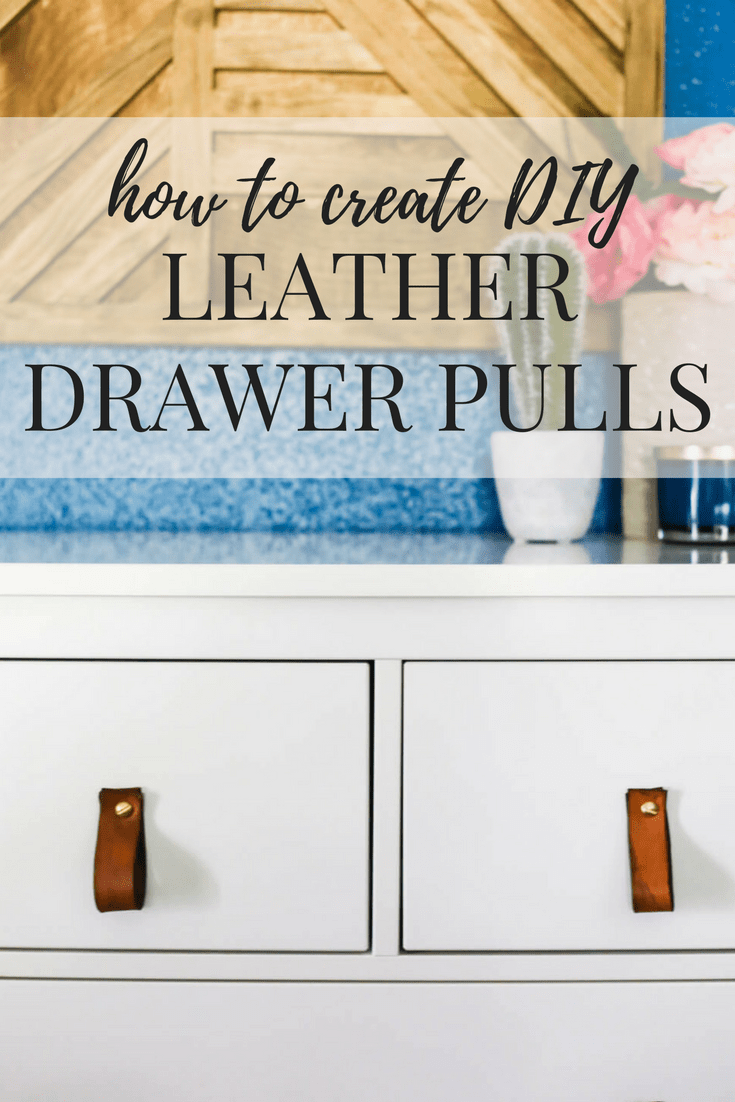 How To Make Diy Leather Drawer Pulls Love Renovations