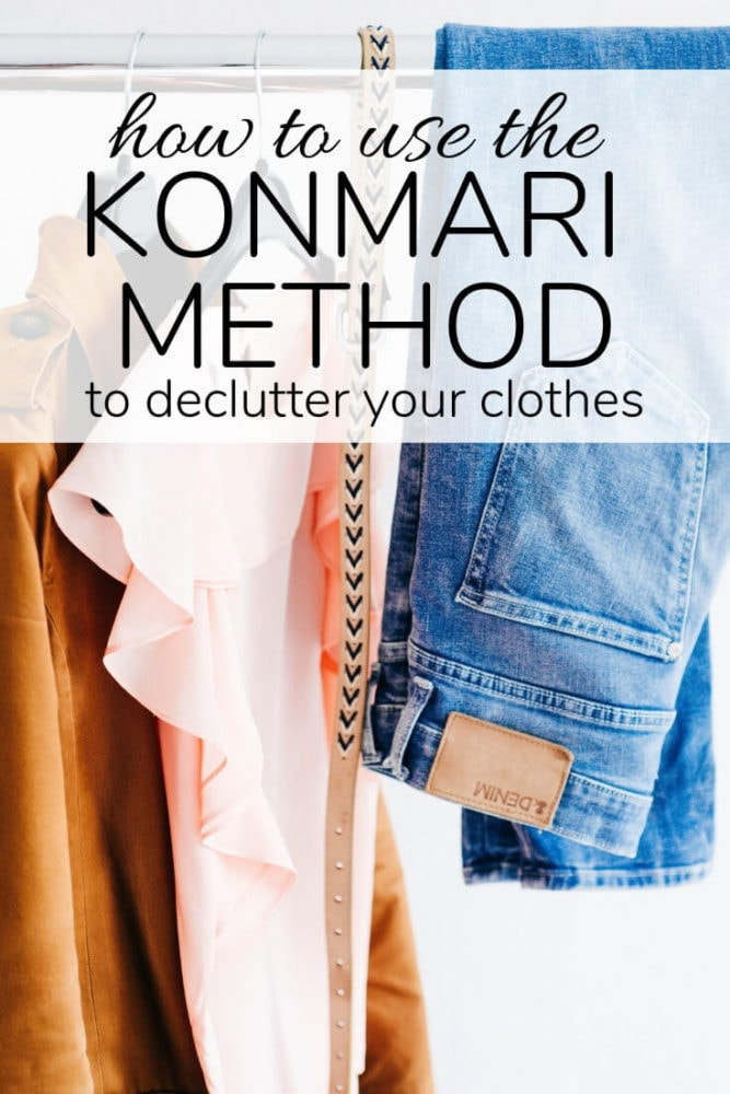 clothes with text overlay - how to use the konmari method to declutter your clothes