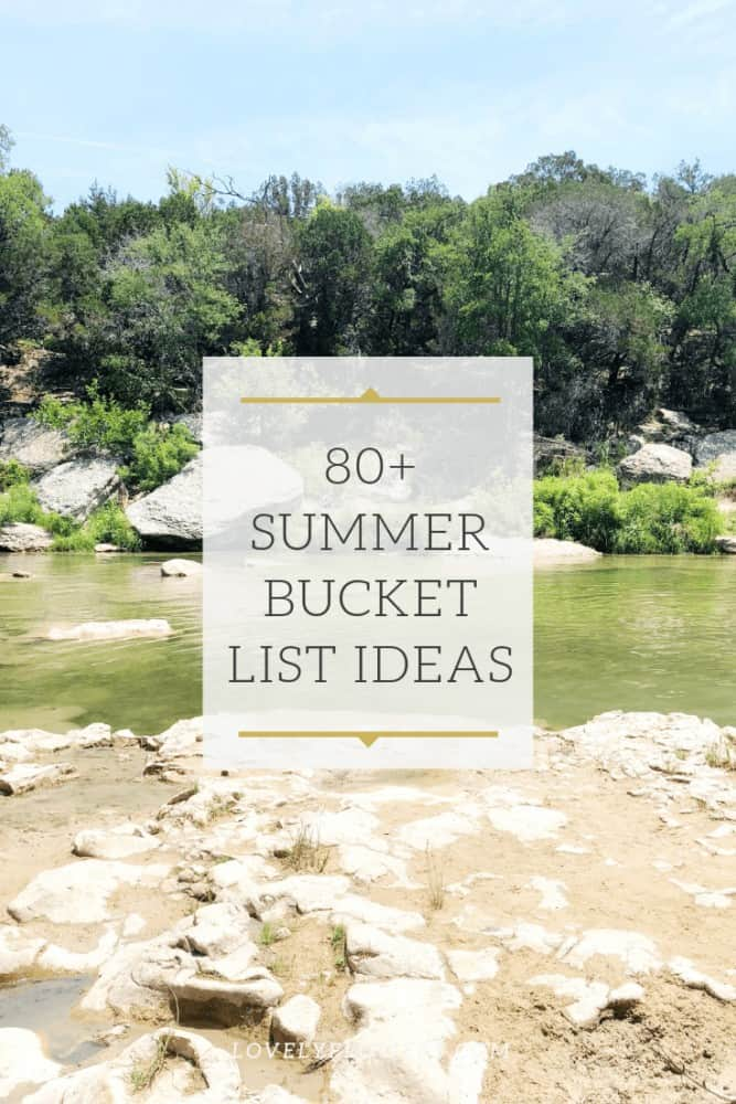 Image of a creek with text overlay - 80+ summer bucket list ideas