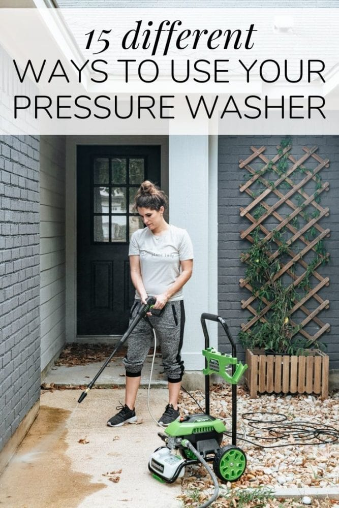 """woman using a pressure washer to clean her entry with a text overlay """"15 different ways to use your pressure washer"""""""