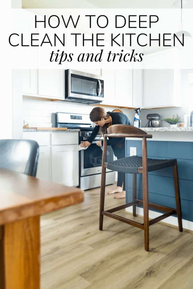 """woman cleaning an oven with text overlay """"how to deep clean the kitchen - tips and tricks"""""""