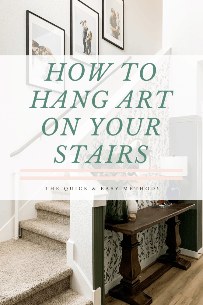 Entryway with family photos and text overlay - how to hang art on your stairs, the quick & easy method