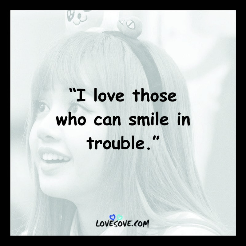 I Love Those Who Can Smile
