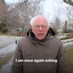 Bernie I Am Once Again Asking For Your Support
