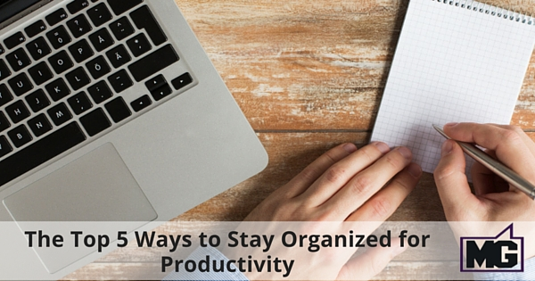 The Top 5 Ways to Stay Organized for Productivity