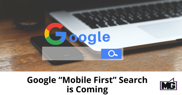 Google Mobile First Search is Coming