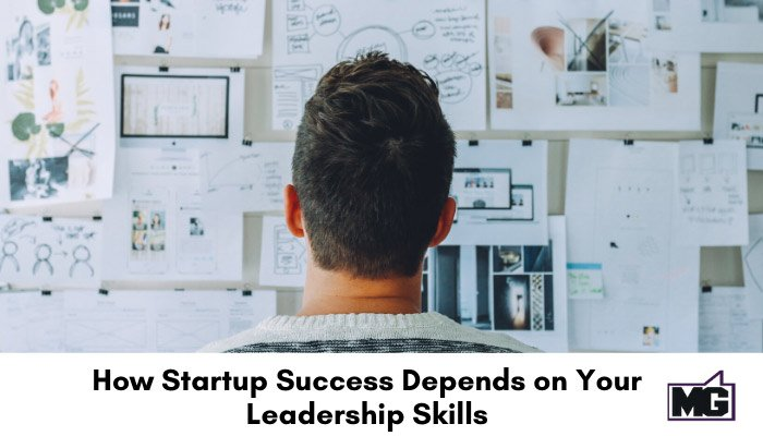 How-startup-success-depends-on-your-leadership-skills-700