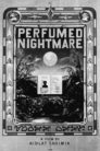Perfumed Nightmare 1977