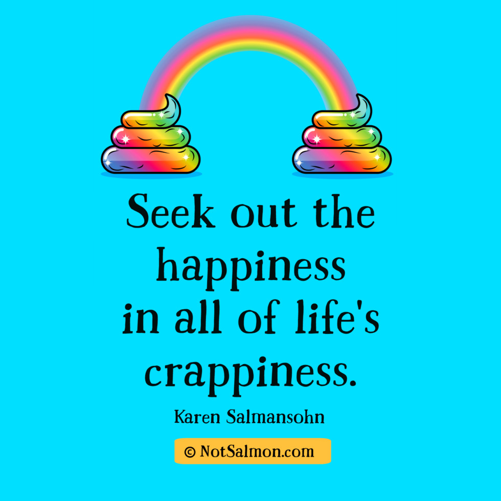 11 Funny Happiness Quotes To Find Happiness In Life S Crappiness