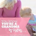 Knowing you're a Grandma