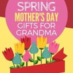 Mothers Day gifts for Grandma