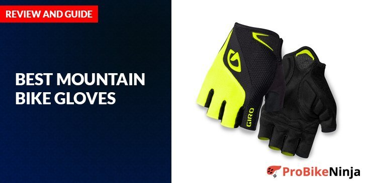 Best Mountain Bike Gloves Reviews