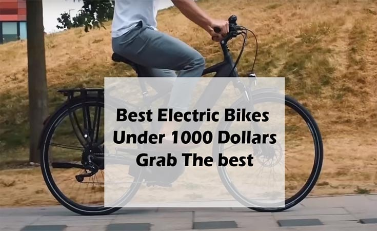 Best Electric Bike Under 1000 dollars