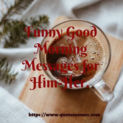 Funny Good Morning Messages For Him Her Quote Memes