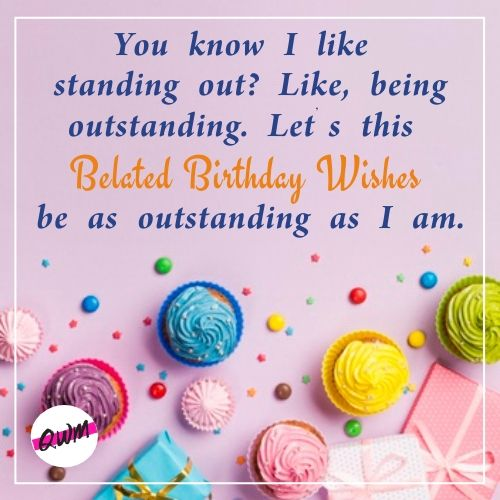 Belated Happy Birthday Wishes Quotes Messages With Images
